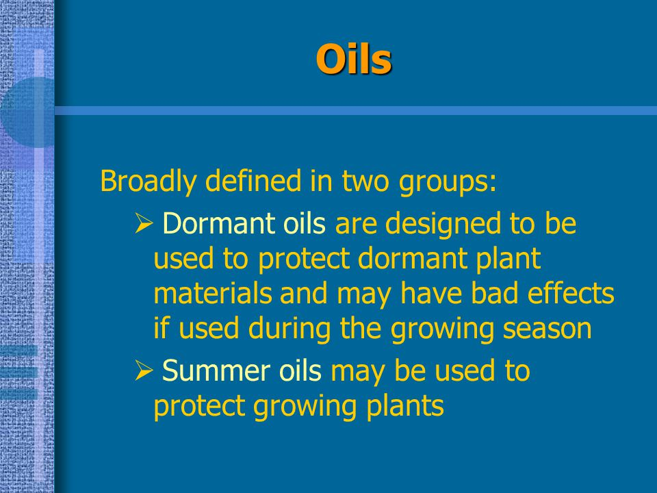 Oils Broadly defined in two groups:
