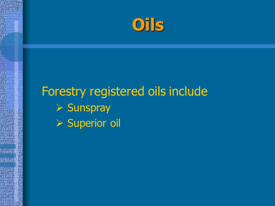Oils Forestry registered oils include Sunspray Superior oil