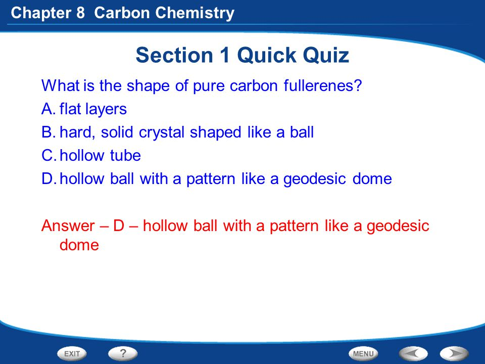 Section 1 Quick Quiz What is the shape of pure carbon fullerenes