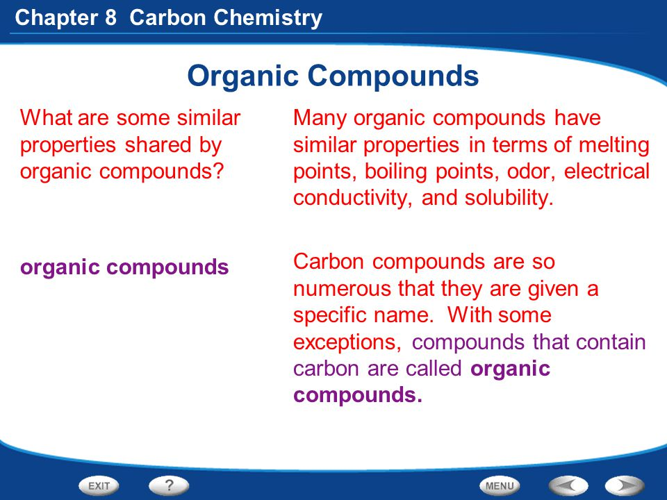 Organic Compounds What are some similar properties shared by organic compounds organic compounds