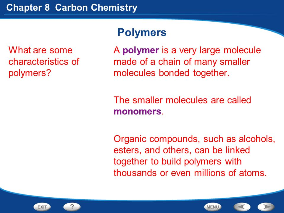 Polymers What are some characteristics of polymers