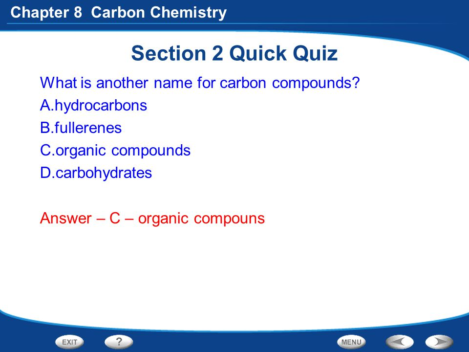 Section 2 Quick Quiz What is another name for carbon compounds
