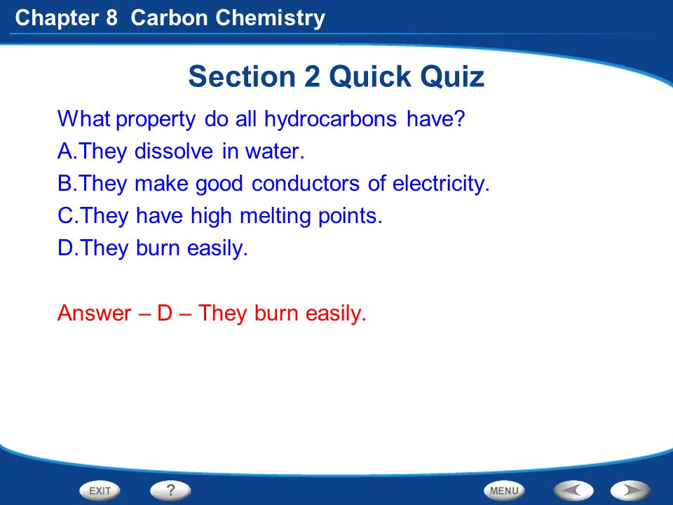 Section 2 Quick Quiz What property do all hydrocarbons have