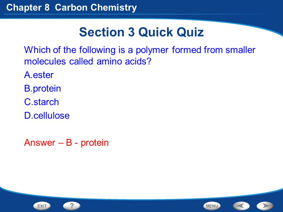 Section 3 Quick Quiz Which of the following is a polymer formed from smaller molecules called amino acids