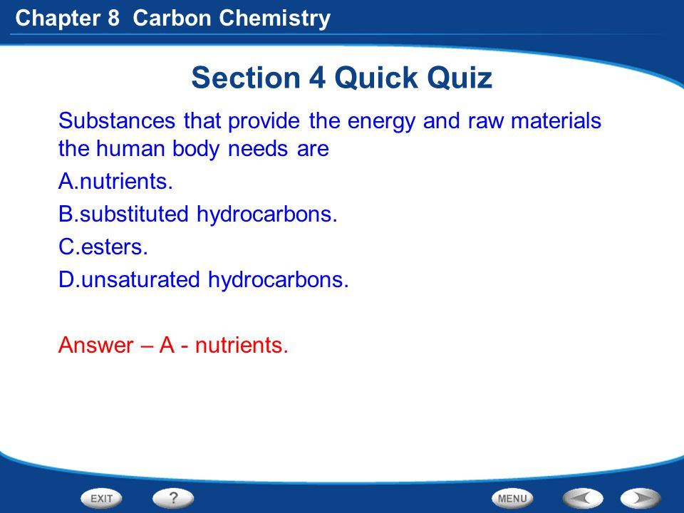 Section 4 Quick Quiz Substances that provide the energy and raw materials the human body needs are.