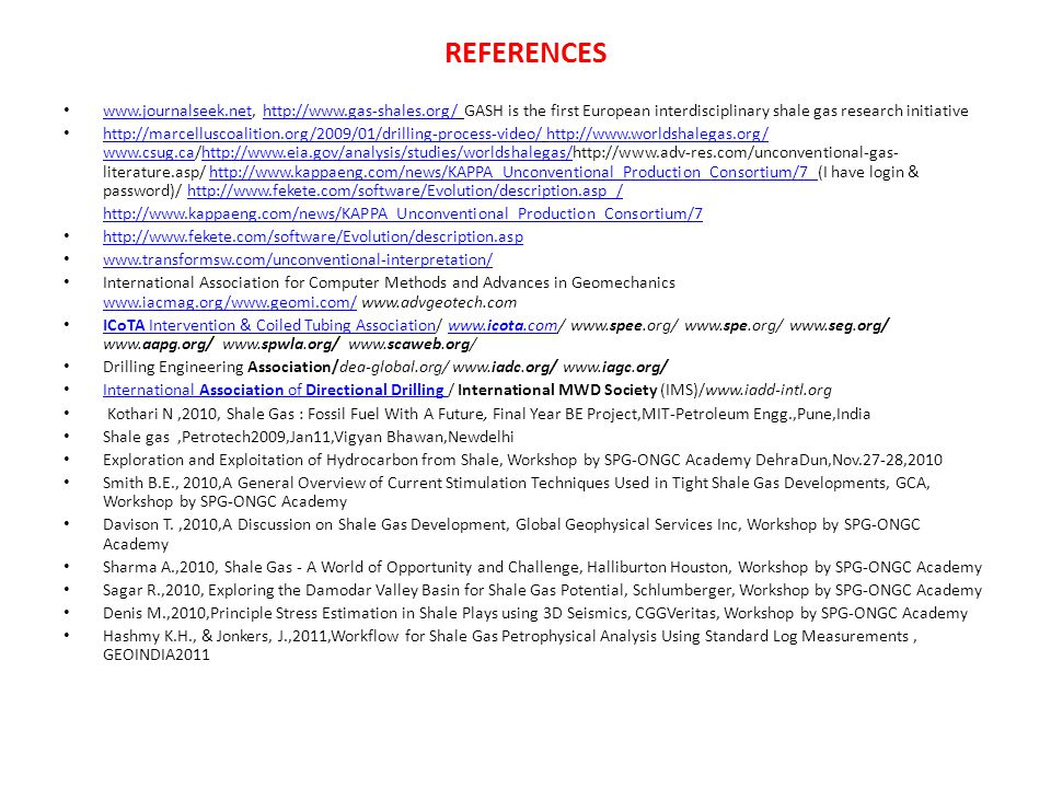 REFERENCES www.journalseek.net, http://www.gas-shales.org/ GASH is the first European interdisciplinary shale gas research initiative.