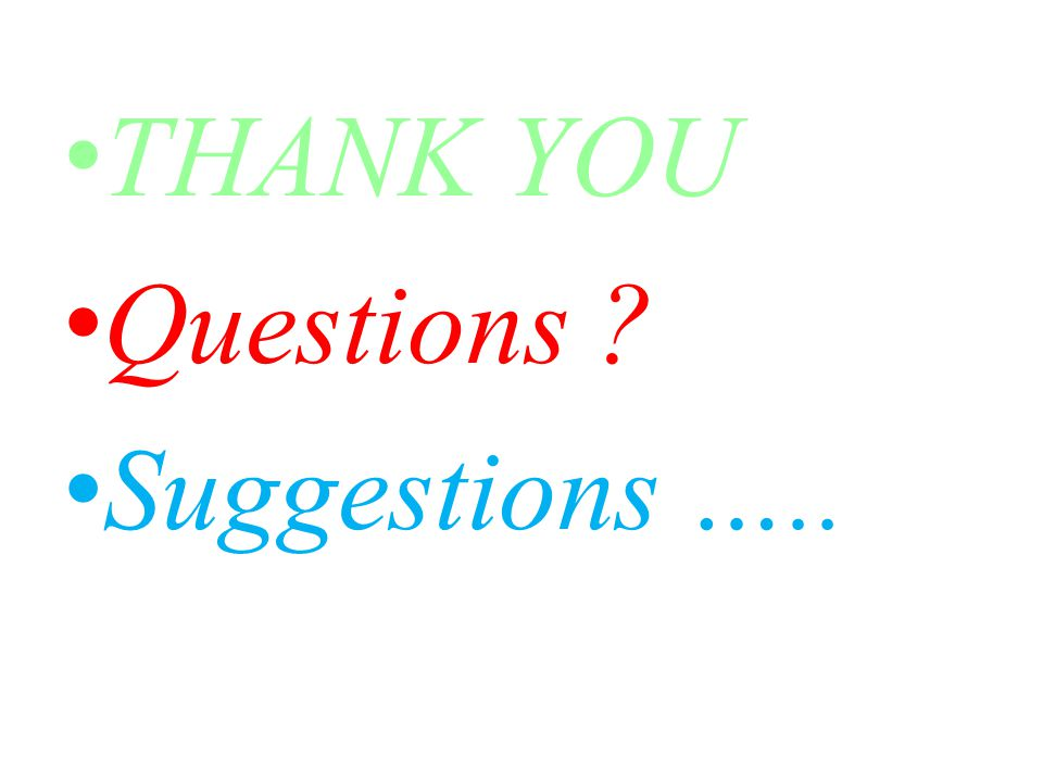 THANK YOU Questions Suggestions …..