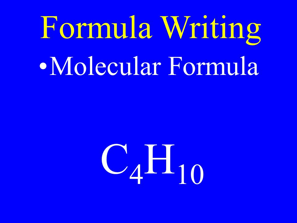 Formula Writing Molecular Formula C4H10