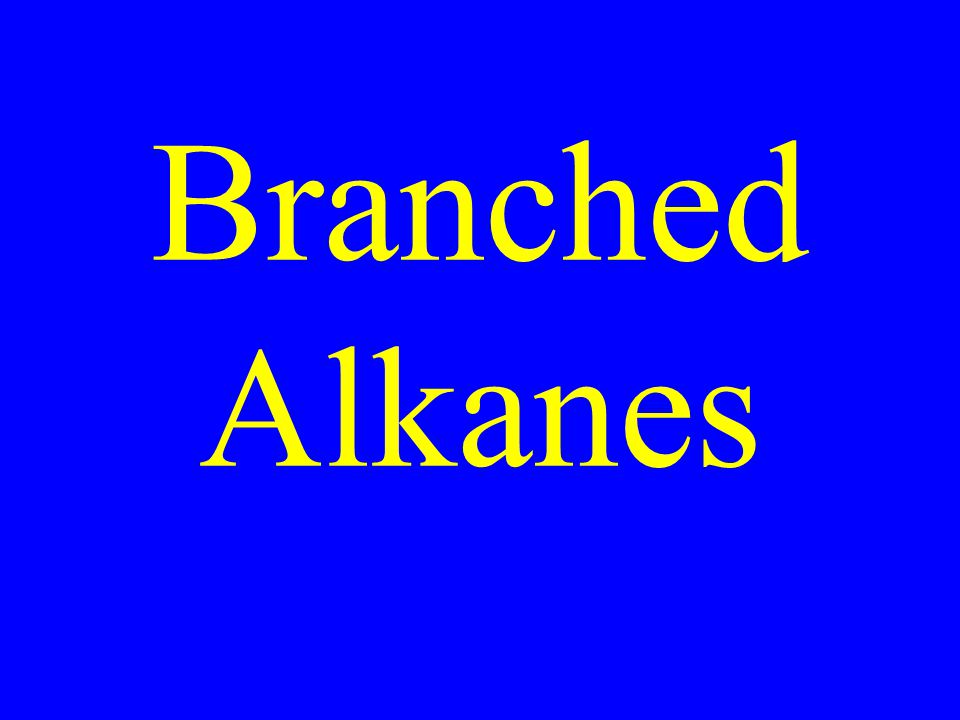 Branched Alkanes