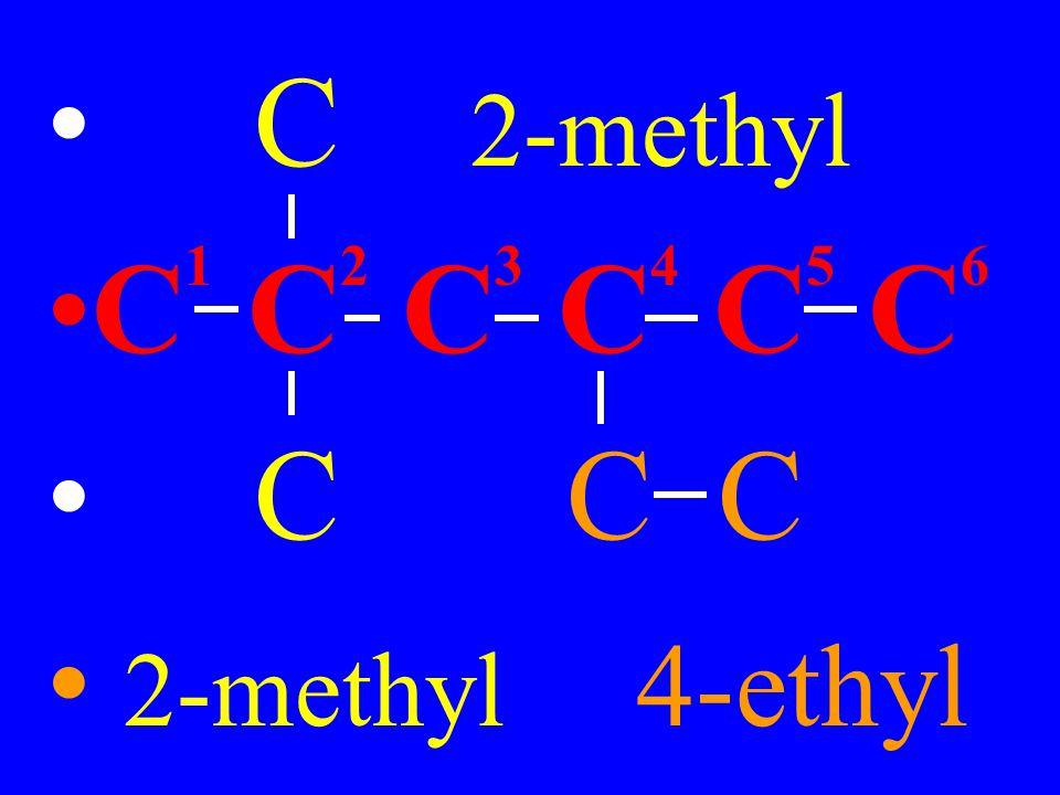 C 2-methyl C1 C2 C3 C4 C5 C6 C C C 2-methyl 4-ethyl