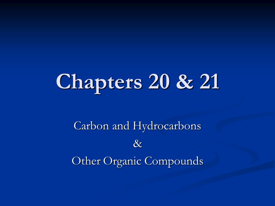Carbon and Hydrocarbons & Other Organic Compounds