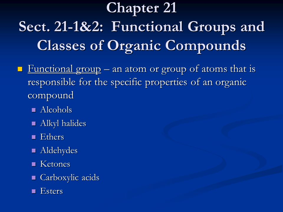 Chapter 21 Sect. 21-1&2: Functional Groups and Classes of Organic Compounds
