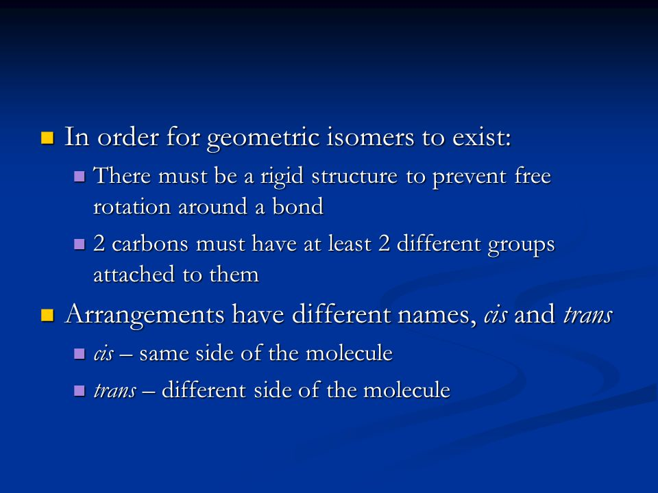 In order for geometric isomers to exist: