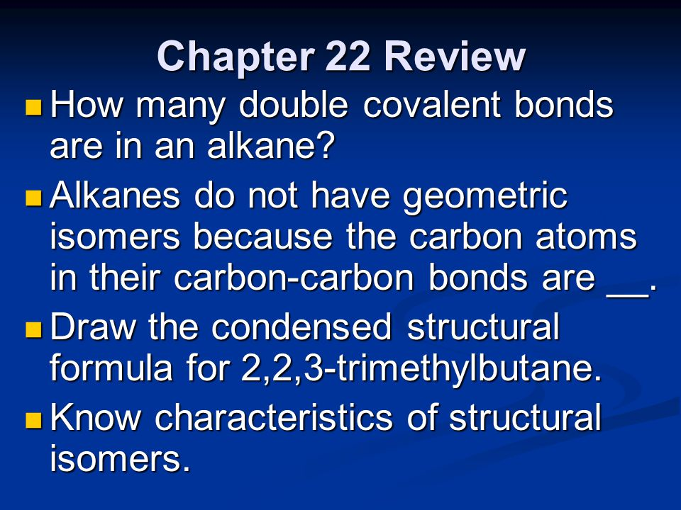 Chapter 22 Review How many double covalent bonds are in an alkane