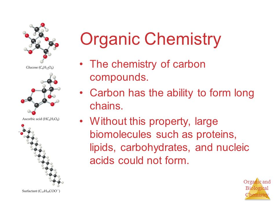 Organic Chemistry The chemistry of carbon compounds.