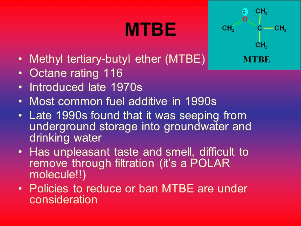MTBE Methyl tertiary-butyl ether (MTBE) Octane rating 116
