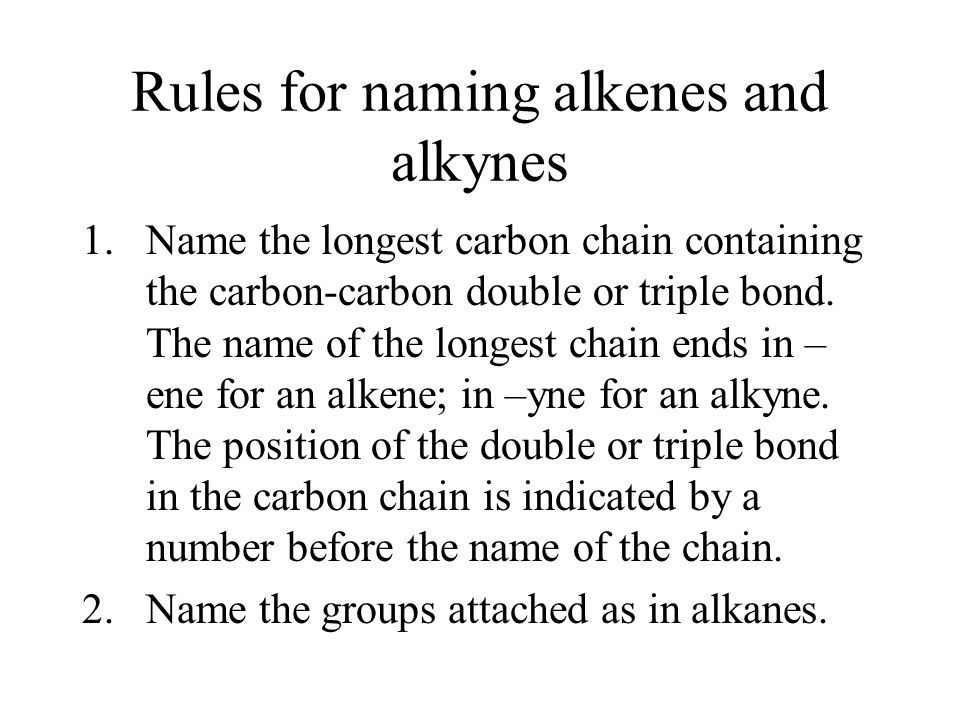 Rules for naming alkenes and alkynes