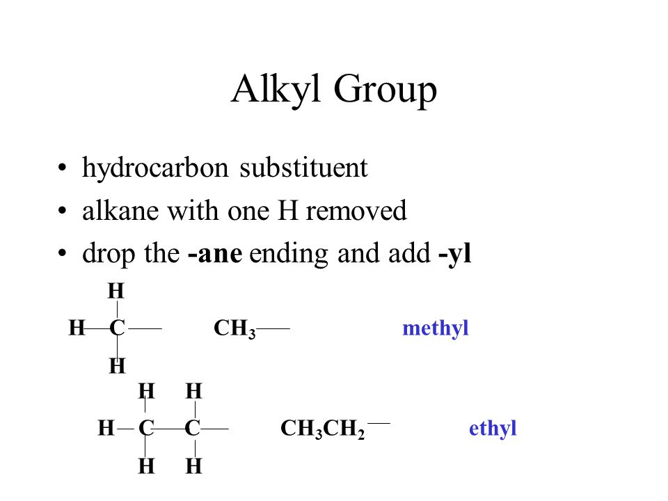 Alkyl Group hydrocarbon substituent alkane with one H removed