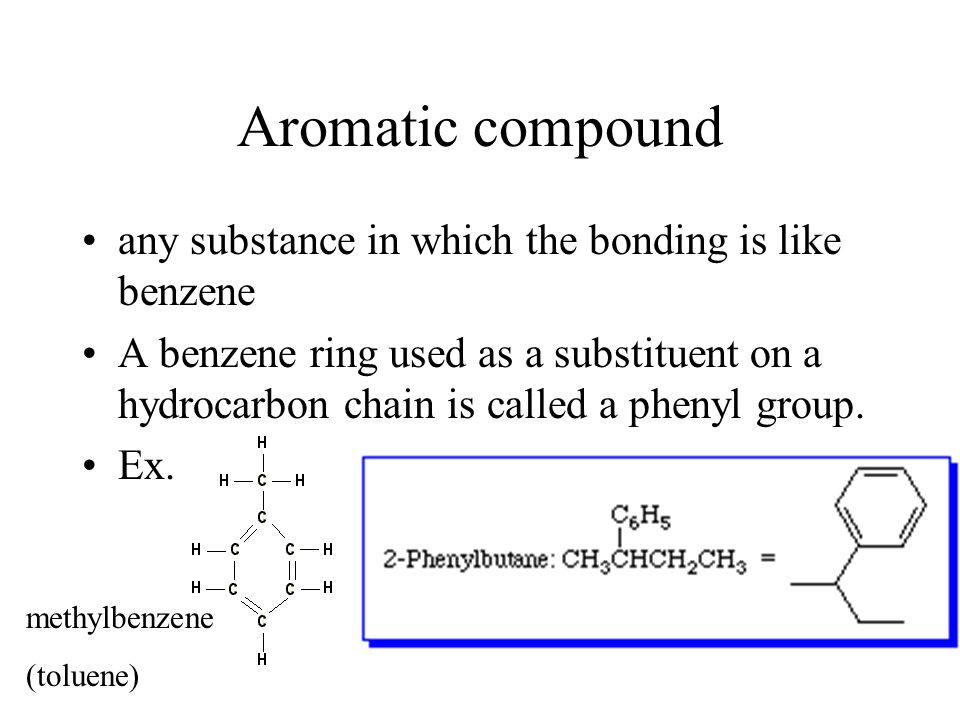 Aromatic compound any substance in which the bonding is like benzene
