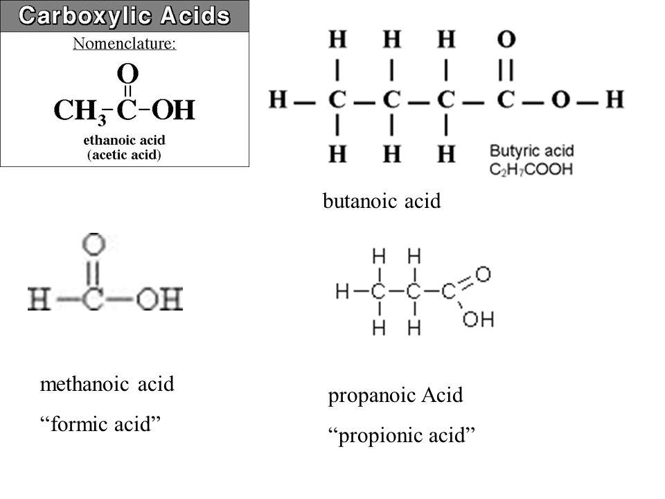 butanoic acid methanoic acid formic acid propanoic Acid propionic acid