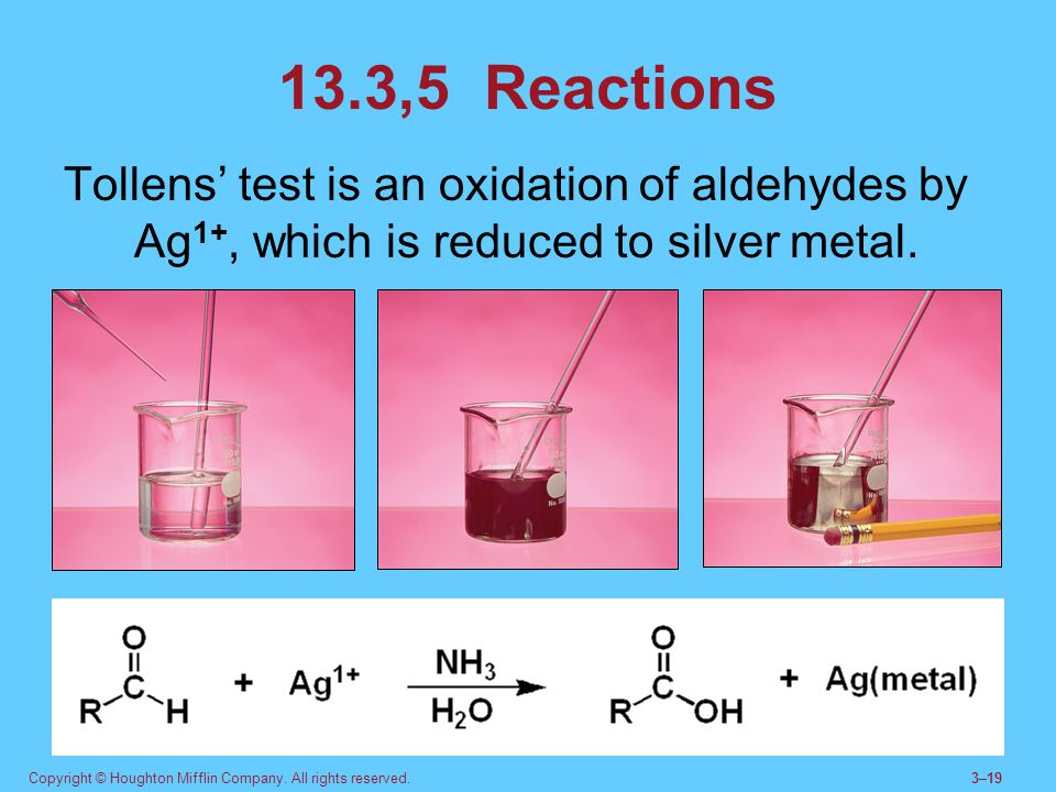 13.3,5 Reactions Tollens' test is an oxidation of aldehydes by Ag1+, which is reduced to silver metal.