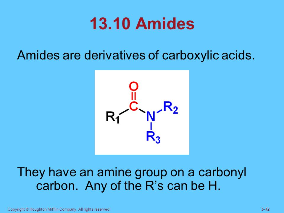 13.10 Amides Amides are derivatives of carboxylic acids.