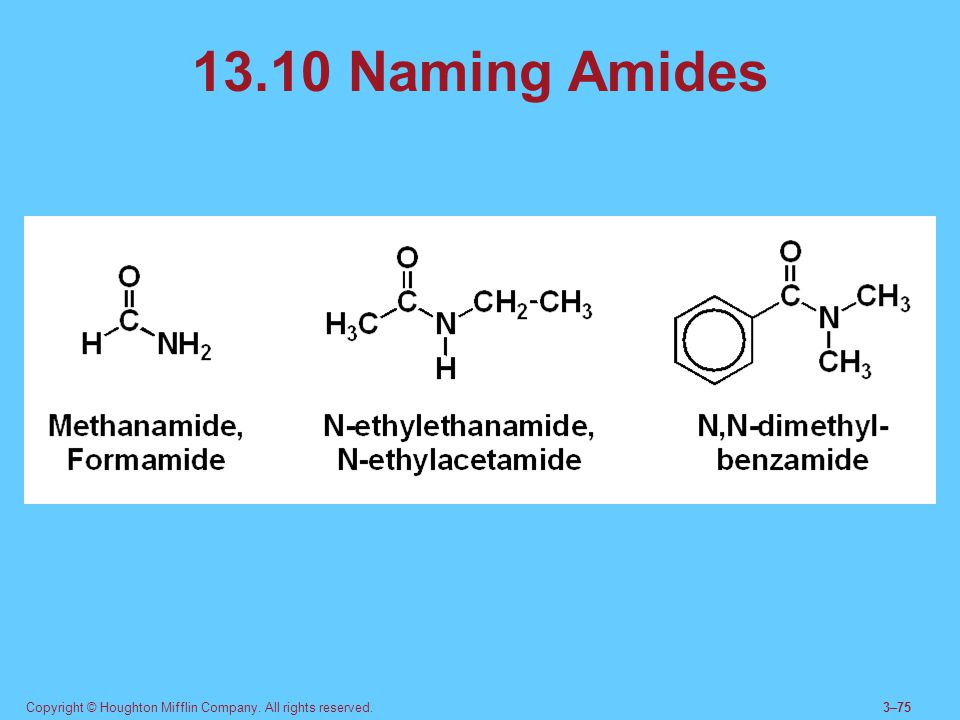 13.10 Naming Amides Suffix is amide