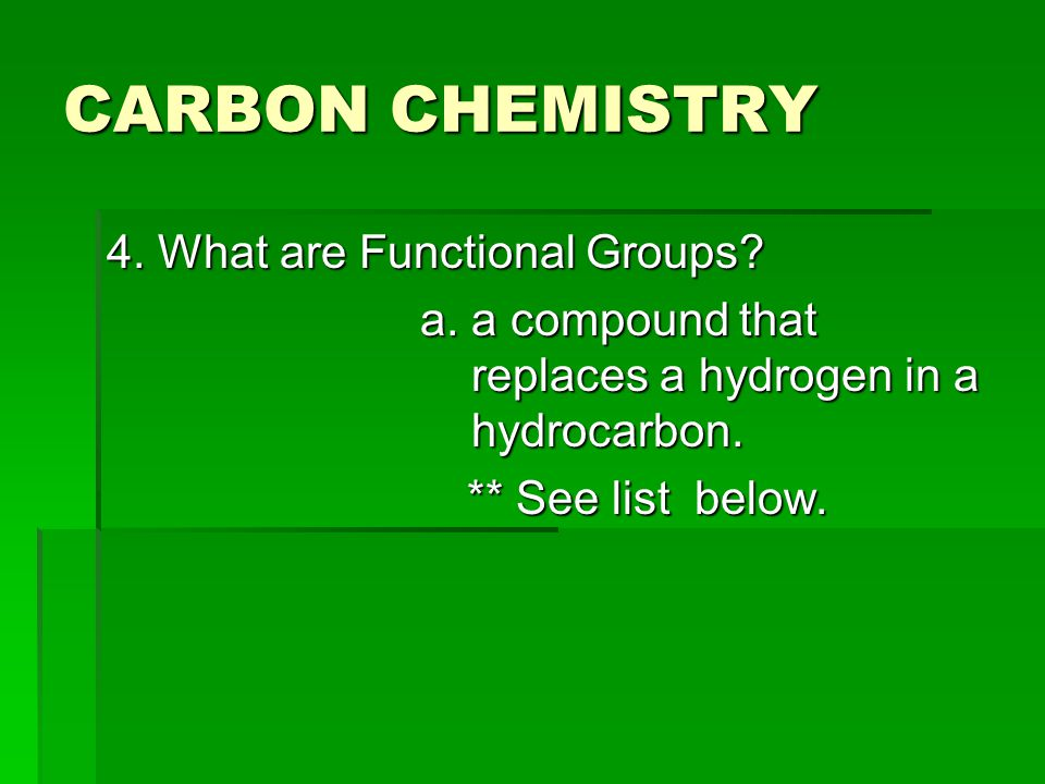 CARBON CHEMISTRY 4. What are Functional Groups