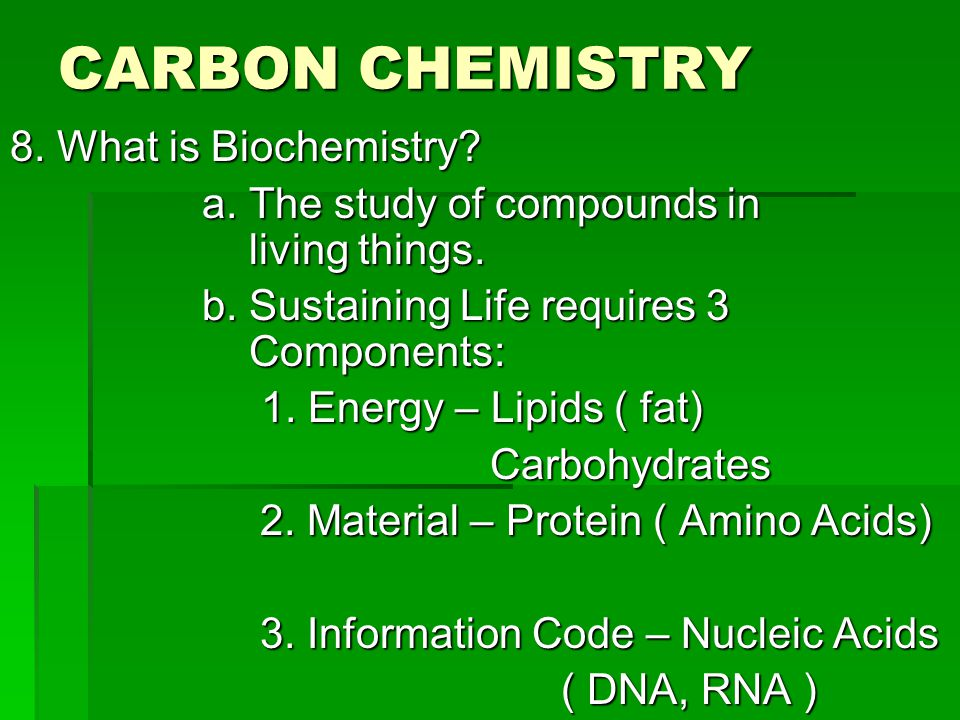 CARBON CHEMISTRY 8. What is Biochemistry