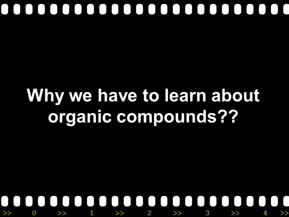 Why we have to learn about organic compounds