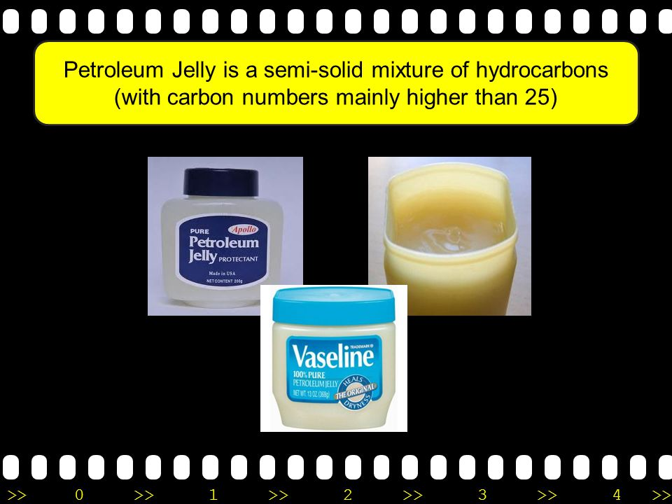 Petroleum Jelly is a semi-solid mixture of hydrocarbons (with carbon numbers mainly higher than 25)
