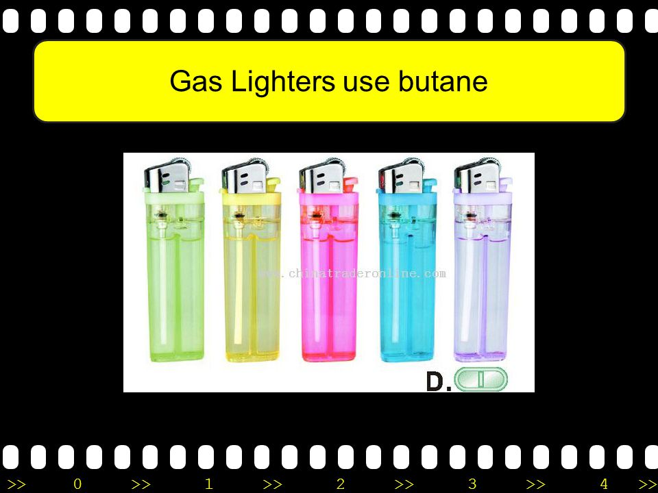 Gas Lighters use butane