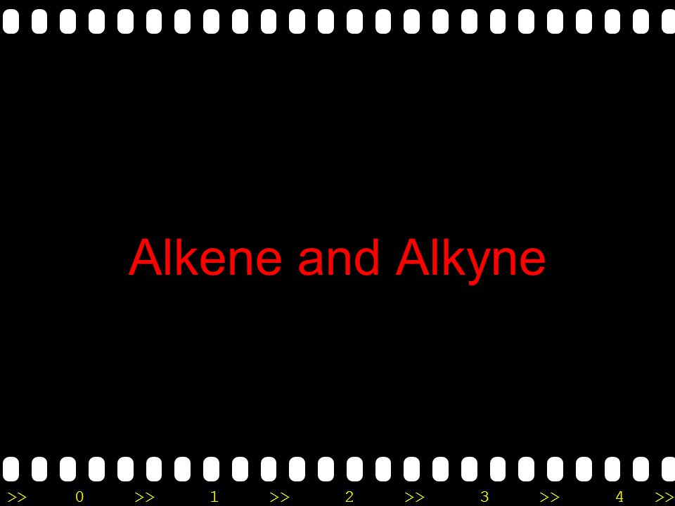 Alkene and Alkyne
