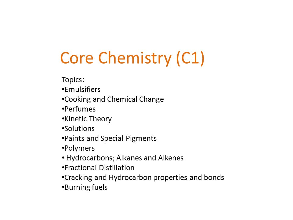 Core Chemistry (C1) Topics: Emulsifiers Cooking and Chemical Change