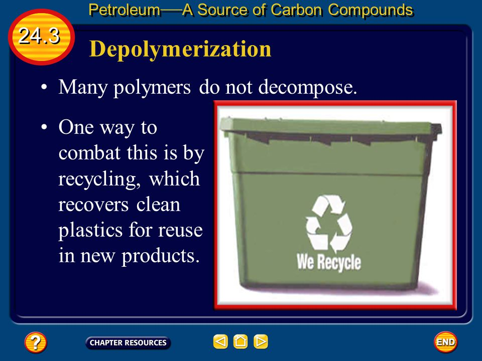Depolymerization 24.3 Many polymers do not decompose.