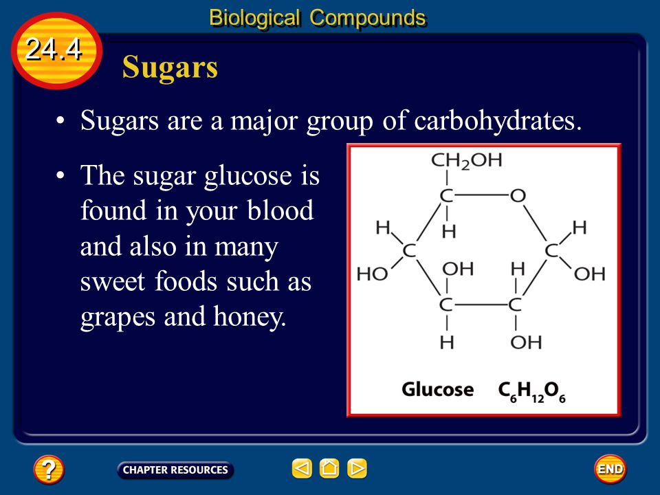 Sugars 24.4 Sugars are a major group of carbohydrates.