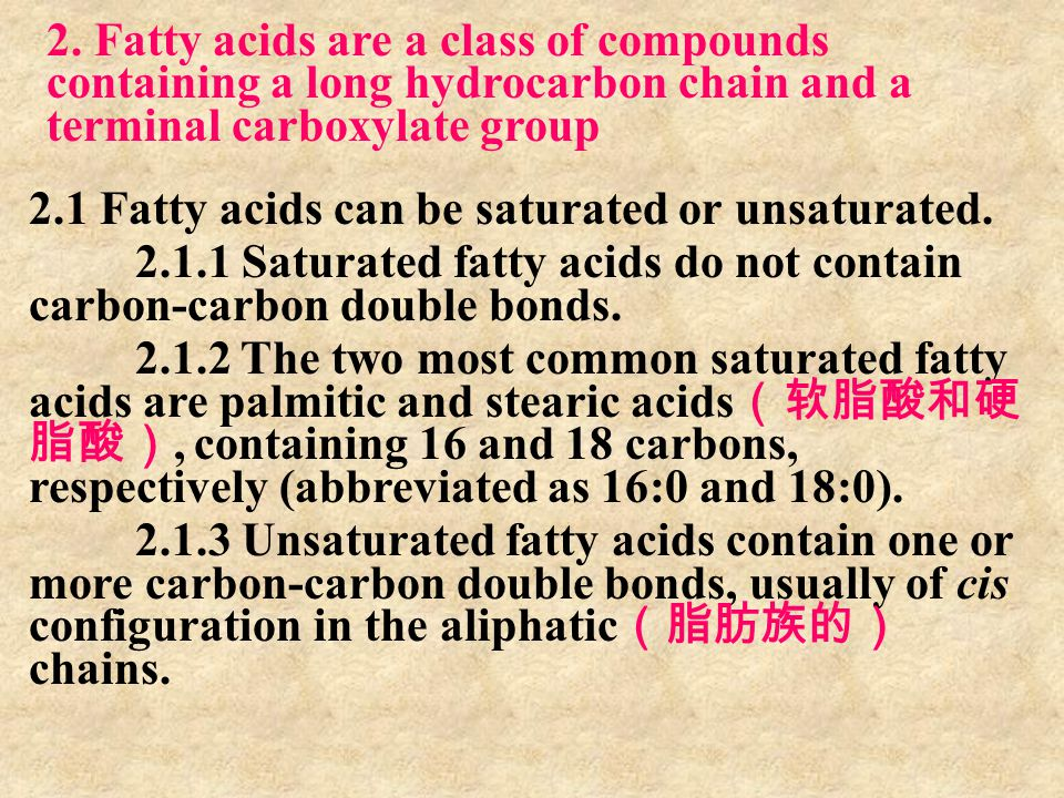 2. Fatty acids are a class of compounds containing a long hydrocarbon chain and a terminal carboxylate group
