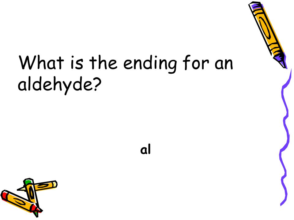 What is the ending for an aldehyde