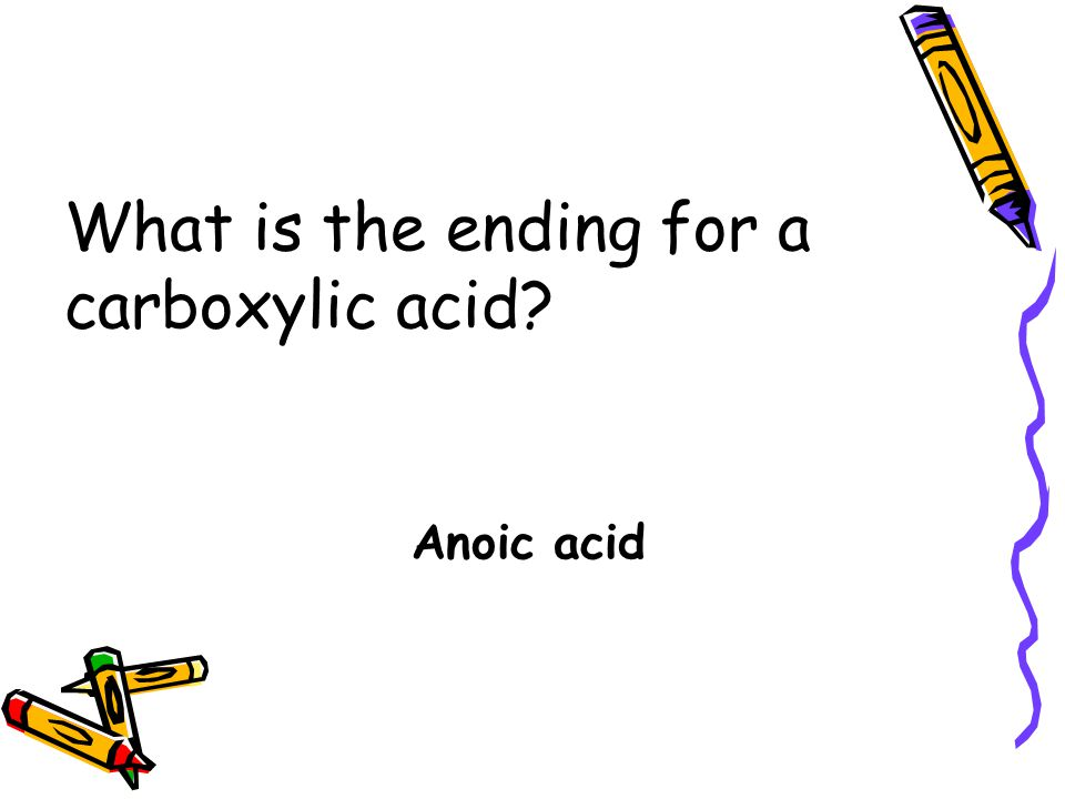 What is the ending for a carboxylic acid