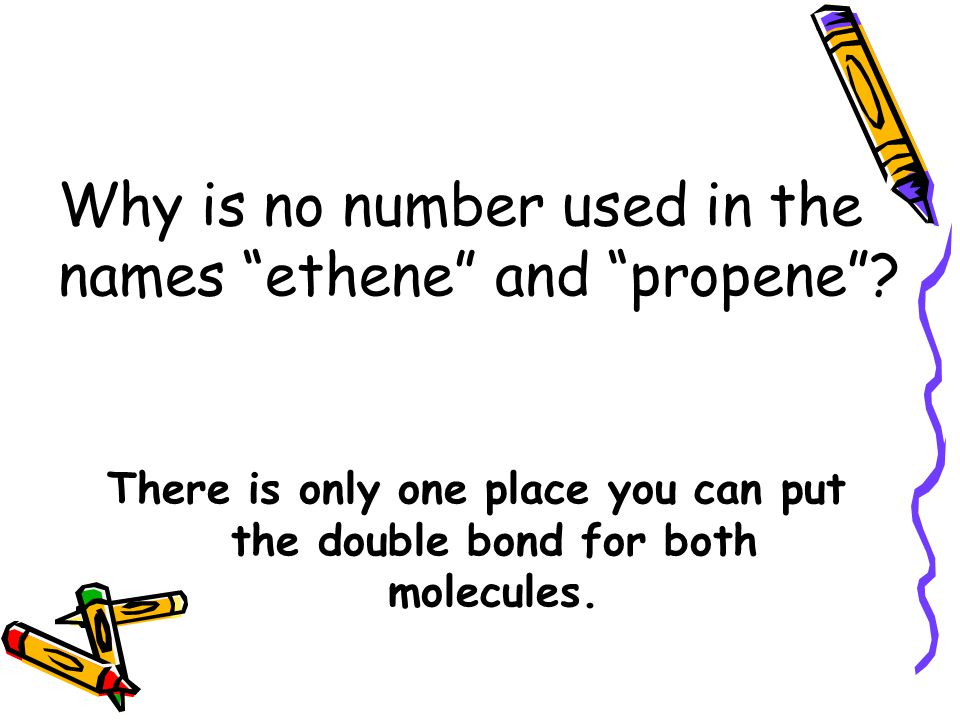 Why is no number used in the names ethene and propene