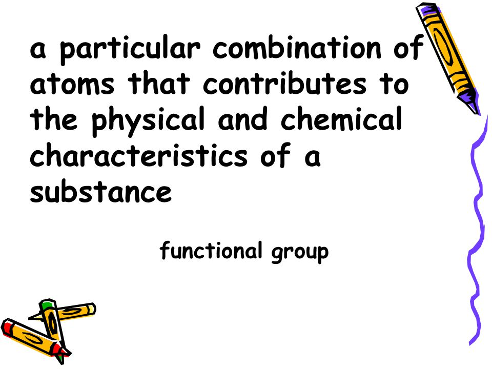 a particular combination of atoms that contributes to the physical and chemical characteristics of a substance