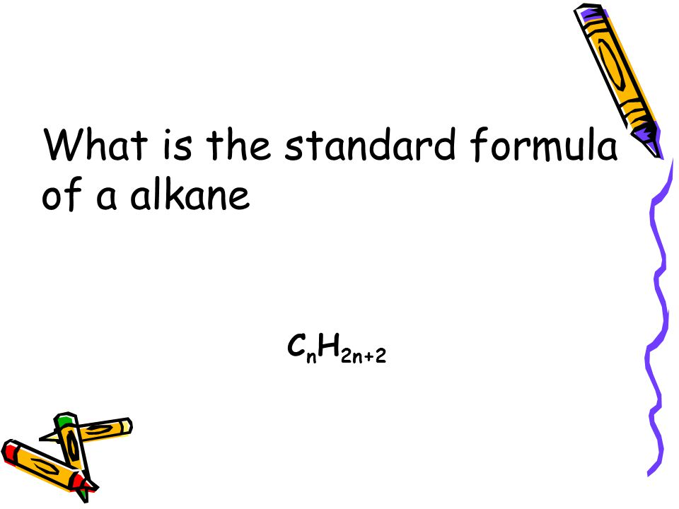 What is the standard formula of a alkane