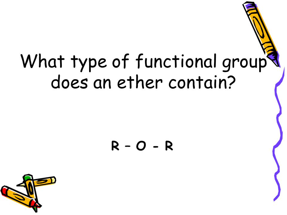 What type of functional group does an ether contain