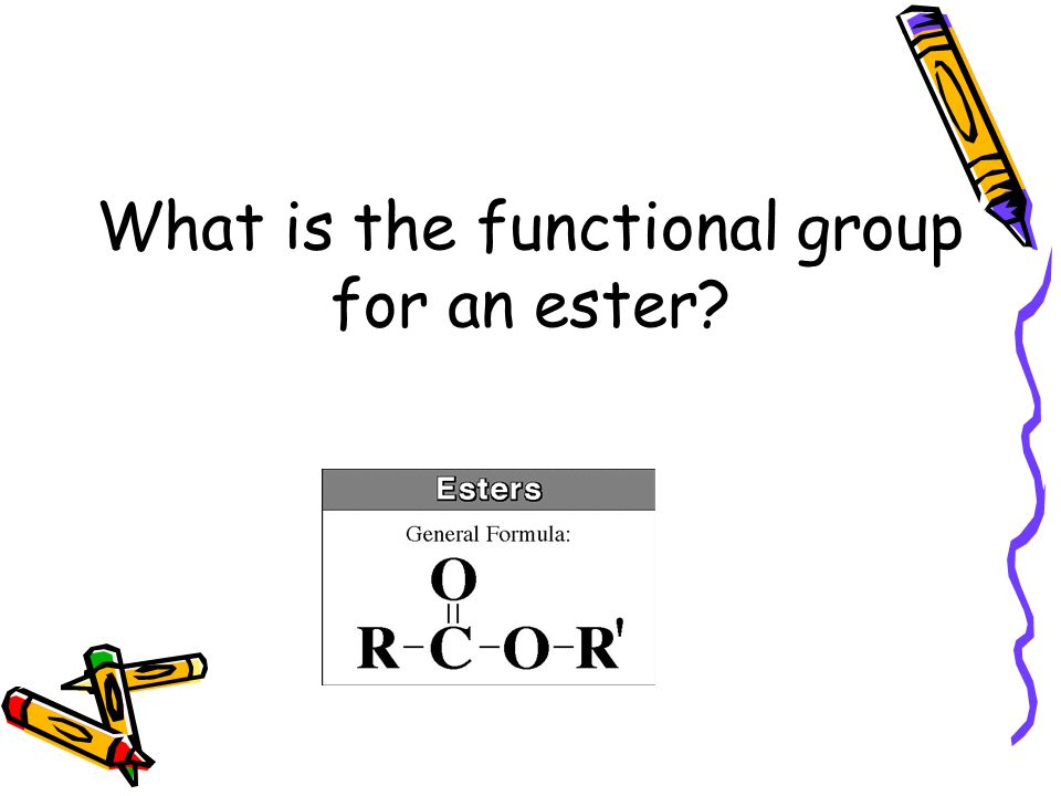 What is the functional group for an ester
