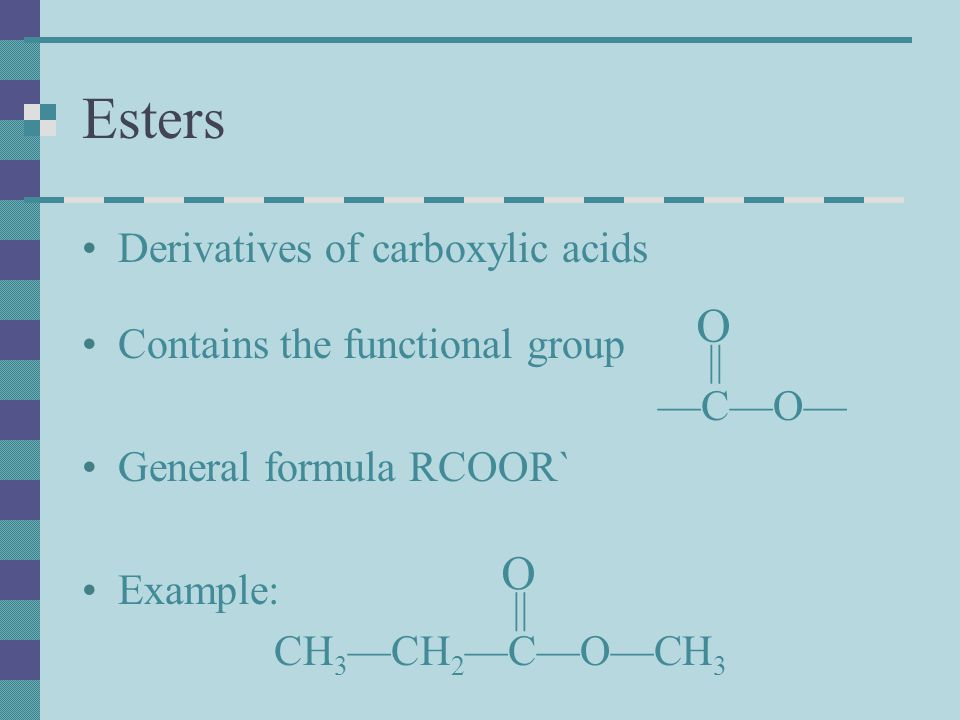 Esters O O Derivatives of carboxylic acids