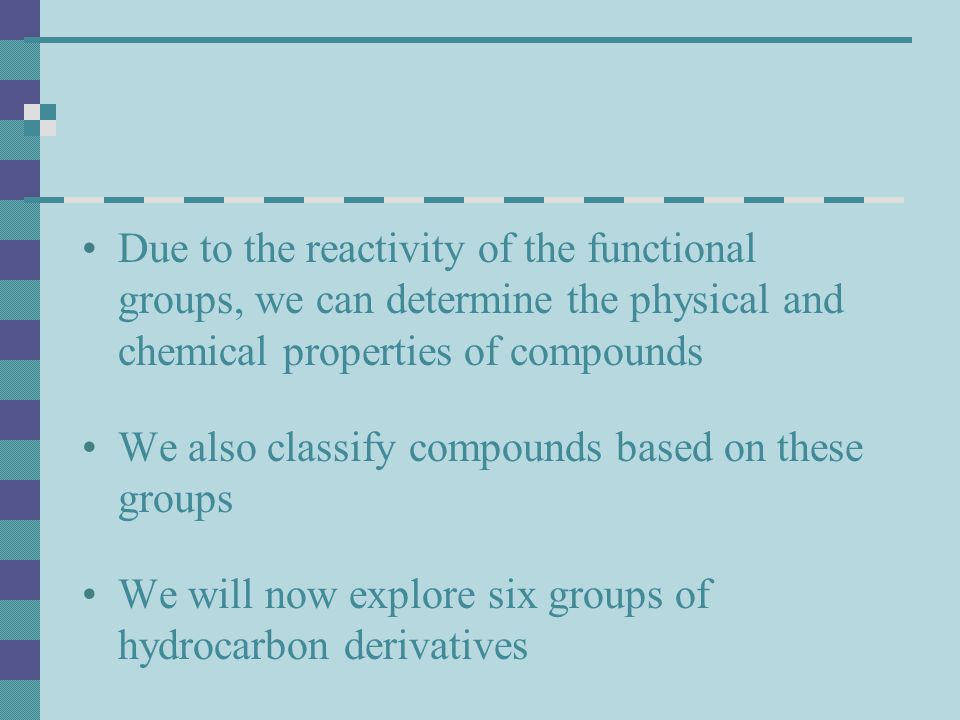 Due to the reactivity of the functional groups, we can determine the physical and chemical properties of compounds