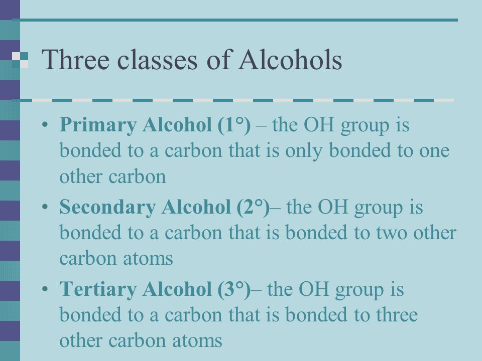 Three classes of Alcohols