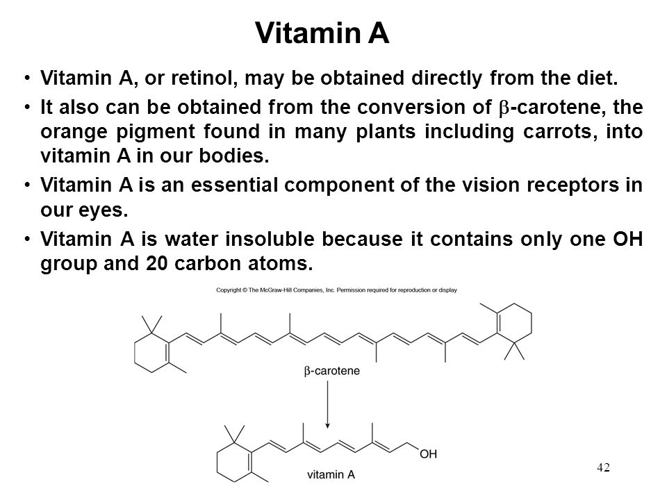Vitamin A Vitamin A, or retinol, may be obtained directly from the diet.