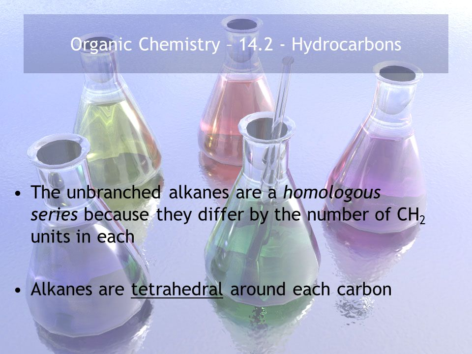Organic Chemistry – 14.2 - Hydrocarbons