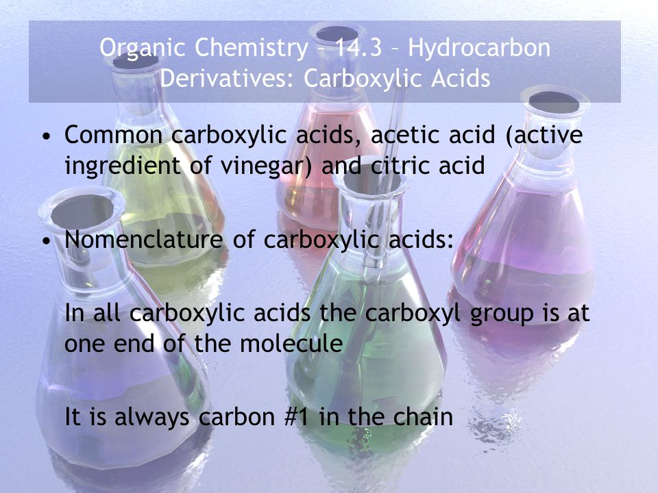 Organic Chemistry – 14.3 – Hydrocarbon Derivatives: Carboxylic Acids